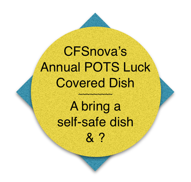 Text on a circle: CFSnova Annual POTS Luck Social - Bring a Self-Safe Dish